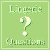 lingerie questions